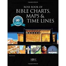 Rose Book of Bible Charts, Maps, and Time Lines - Volume 1 - 10th Anniversary Edition