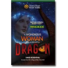 Part 6A / 6B / 6C - 'A Wondrous Woman and a Dreadful Dragon'